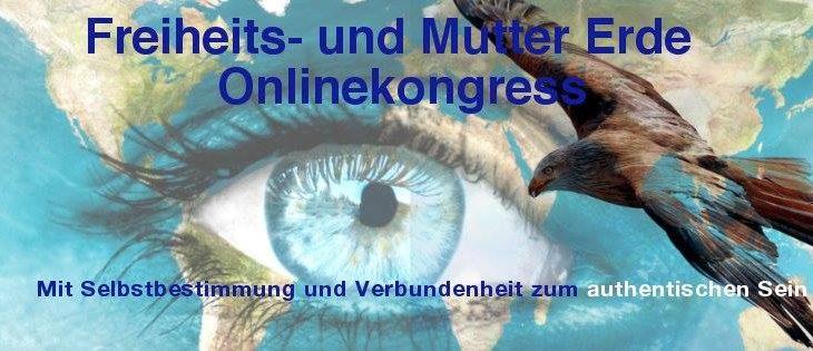 """""""Freiheits- und Mutter Erde"""" Online-Kongress"""